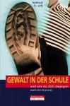 Gewalt In Der Schule Und Wie Du Dich Dagegen Wehren Kannst - Helmut H. Erb, Sylvia Schneider