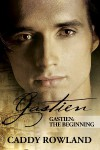 Gastien: The Beginning - Caddy Rowland