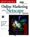 Official Online Marketing With Netscape: With Windows & Macintosh : Build Your Business With the Power of Netscape - Greg Holden