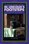 In Lincoln's Footsteps: A Historical Guide to the Lincoln Sites in Illinois, Indiana, and Kentucky (Trails Books Guide) - Don Davenport