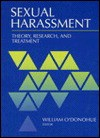 Sexual Harassment: Theory, Research, and Treatment - William T. O'Donohue