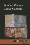Do Cell Phones Cause Cancer? - Clay Farris Naff