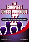 The Complete Chess Workout, 2 - Richard Palliser