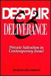 Despair and Deliverance: Private Salvation in Contemporary Israel - Benjamin Beit-Hallahmi