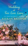 A Wedding At Two Love Lane - Kieran Kramer