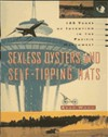 Sexless Oysters and Self-Tipping Hats: 100 Years of Invention in the Pacific Northwest - Adam Woog