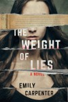 The Weight of Lies - Clara Emily Carpenter