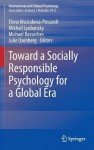 Toward a Socially Responsible Psychology for a Global Era - Elena Mustakova, Michael Basseches, Mikhail Lyubansky, Julie Oxenberg