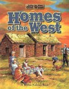 Homes of the West (Life in the Old West) - Bobbie Kalman