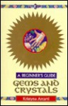 Gems and Crystals for Beginners - Naomi Ozaniec, Kristyna Arcarti