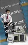 Resumen de procesos de Scrum - Angel Gabriel olivo Diaz
