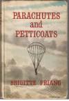 Parachutes and Petticoats - Brigitte Friang, James Cadell