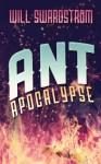 Ant Apocalypse - Will Swardstrom, Jason Gurley
