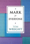 Mark for Everyone (For Everyone Series) - Tom Wright