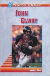 Sports Great John Elway - Larry Fox