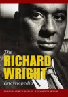 The Richard Wright Encyclopedia - Jerry W. Ward Jr.