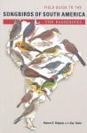 Field Guide to the Songbirds of South America: The Passerines - Robert S. Ridgely, Guy Tudor