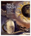 Paul Nash: Landscape and the Life of Objects - Andrew Causey