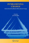 Fundamental Change: International Handbook of Educational Change - Michael G. Fullan