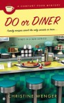 Do Or Diner: A Comfort Food Mystery - Christine Wenger