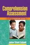 Comprehension Assessment: A Classroom Guide - JoAnne Schudt Caldwell