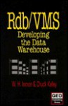 Dec RDB/VMS: Developing a Data Warehouse - William H. Inmon, Chuck Kelley