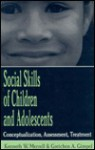 Social Skills Of Children And Adolescents: Conceptualization, Assessment, Treatment - Kenneth W. Merrell, Gretchen Gimpel Peacock