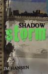 Shadow Storm (Rail Colder Thriller) - Jim Michael Hansen