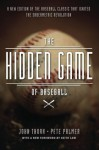 The Hidden Game of Baseball: A Revolutionary Approach to Baseball and Its Statistics - John Thorn, Pete Palmer, David Reuther, John Thorn, Pete Palmer, David Reuther, Keith Law