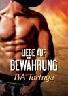 Liebe auf Bewährung (Das Recht auf Liebe 1) - Nora Lys, Ba Tortuga