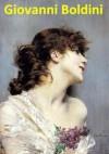 240 Color Paintings of Giovanni Boldini - Italian Genre and Portrait Painter (December 31, 1842 - July 11, 1931) - Jacek Michalak, Giovanni Boldini