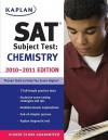 Kaplan SAT Subject Test Chemistry 2010-2011 Edition - Claire Aldridge, Karl Lee, Kaplan Inc.