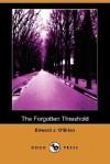 The Forgotten Threshold (Dodo Press) - Edward O'Brien
