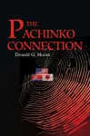 The Pachinko Connection - Donald Moore