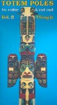Totem Poles To Color & Cut Out: Tlingit - Stephen Brown