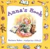 Anna's Book - Barbara Baker, Catharine O'Neill, Catherine O'Neil
