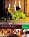 L'école des alliances: les vins et les mets - Pierre Casamayor