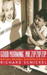 Good Morning, Mr. Zip Zip Zip: Movies, Memory and World War II - Richard Schickel