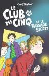 Le Club Des Cinq Et Le Passage Secret - Enid Blyton