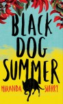 Black Dog Summer - Miranda Sherry