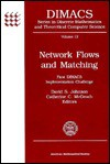 Network Flows and Matching: First Dimacs Implementation Challenge (Dimacs Series in Discrete Mathematics and Theoretical Computer Science, Vol 12) - David S. Johnson, Catherine C. McGeoch