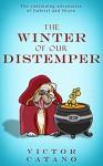 The Winter of Our Distemper - Victor M. Catano
