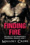 Finding Fire (Bad Boys Of The Underworld) (Volume 1) - Mallory Crowe
