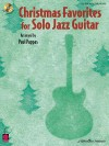 Christmas Favorites for Solo Jazz Guitar - Paul Pappas