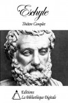 Eschyle - Théâtre Complet (French Edition) - Eschyle, Leconte de Lisle
