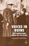 Voices in Ruins: German Radio and National Reconstruction in the Wake of Total War - Alexander Badenoch
