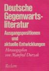 Deutsche Gegenwartsliteratur: Ausgangspositionen und aktuelle Entwicklungen - Manfred Durzak