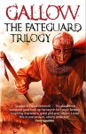 Gallow: The Fateguard Trilogy - Nathan Hawke