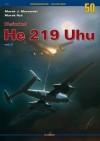 Heinkel He 219 Uhu, Vol. 2 (Monographs 3D Edition) - Marek Murawski, Marek Rhys