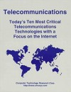 Telecommunications: Today's Ten Most Critical Telecommunications Technologies with a Focus on the Internet - Patrick Flanagan